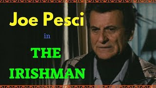 The Irishman | Joe Pesci - A Different Kind of Gangster