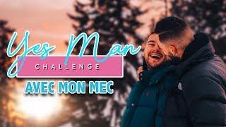 JE DIS OUI À MON MEC PENDANT 24H (Yes Man Challenge)