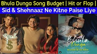 Bhula Dunga Song Budget ?| Sidharth & Shehnaaz Charged Huge Amount |