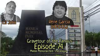 Gravetour of the Famous E74 | Manila Memorial Park | Rene Garcia (Hotdog) Lil John (Fliptop Rapper)