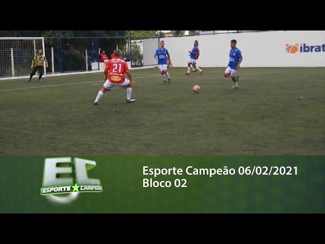 Esporte Campeão 06/02/2021 - Bloco 02