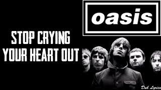 OASIS - STOP CRYING YOUR HEART OUT LYRICS ll DUB LYRICS ll