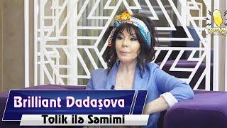 Tolik ile Semimi - Brilliant Dadashova