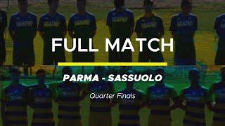 Full Match Parma VS Sassuolo Quarter Finals We Love Football 2019