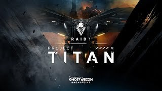 Tom Clancy's Ghost Recon Breakpoint Project Titan Raid
