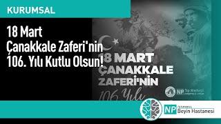 18 Mart Çanakkale Zaferi'nin 106. Yılı Kutlu Olsun!