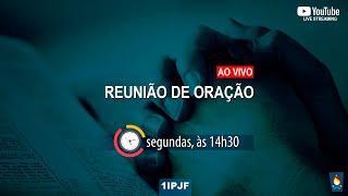 REUNIÃO DE ORAÇÃO - 11/01/2021