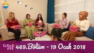 Gelin Evi 469.Bölüm | 19 Ocak 2018