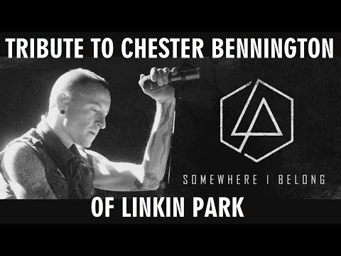 SOMEWHERE I BELONG // TRIBUTE TO CHESTER BENNINGTON