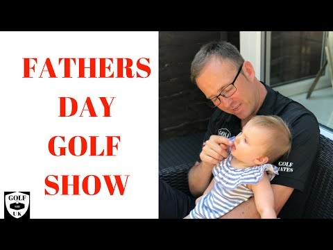 GOLFING DADS -FATHERS DAY GOLF SHOW