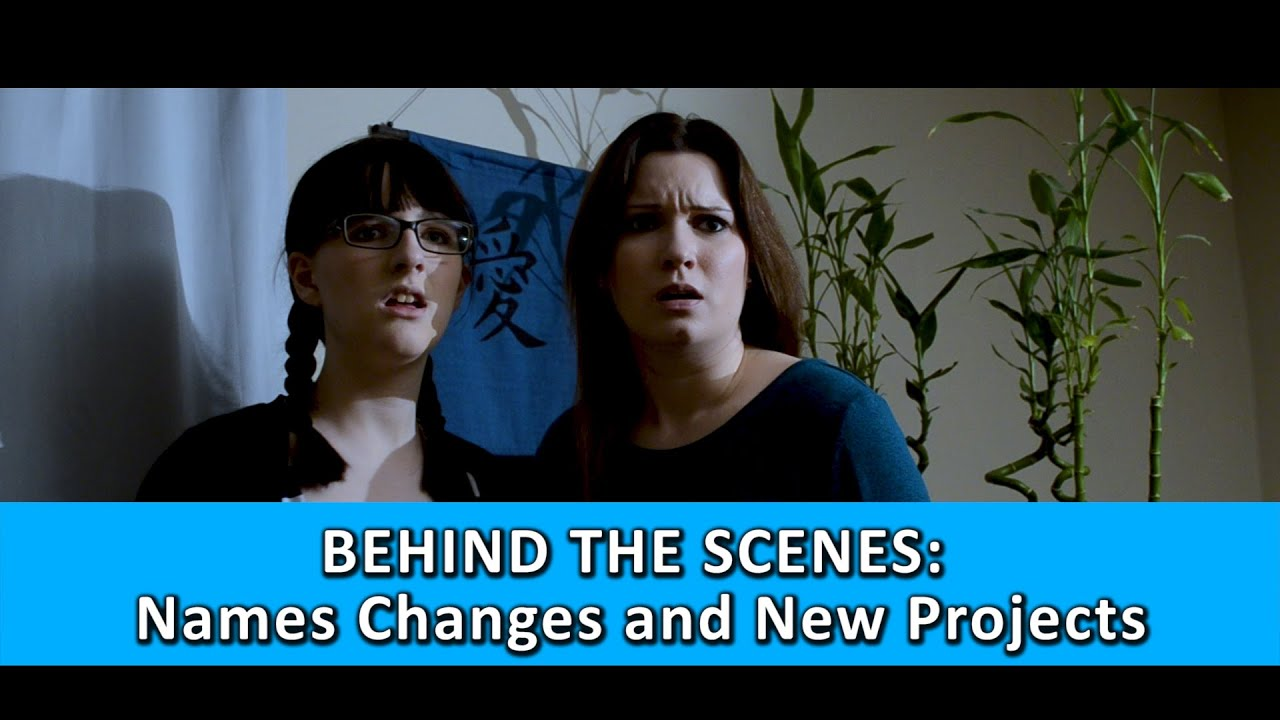 Behind The Scenes | Name Changes | New Projects