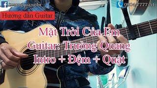 Bài 18: Hướng dẫn Guitar: Mặt Trời Của Em - Intro + Đệm + Quạt