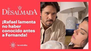 La Desalmada: ¡Rafael confiesa que Fernanda es maravillosa! | C- 13 | Las Estrellas