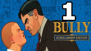 Bully: Scholarship Edition Walkthrough Part 1 - No Commentary Playthrough (PC)