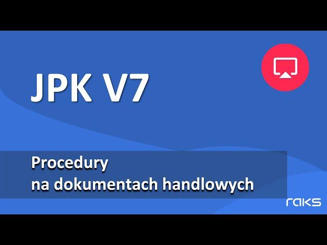 JPK V7 - Procedury VAT na dokumentach handlowych.