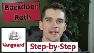 How to do a Backdoor Roth IRA at Vanguard: Step-by-step walkthrough - Plus Tax Form 8606!