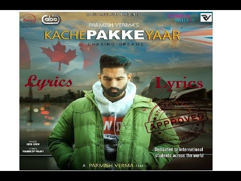 kache-pakke-yaar-(full-video)-|-lyrics-|-parmish-verma-|-desi-crew-|-latest-punjabi-song-2018
