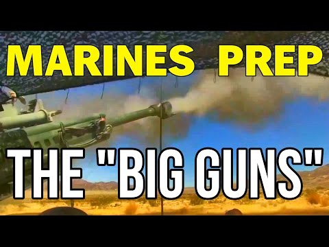 MARINES prep the BIG GUNS
