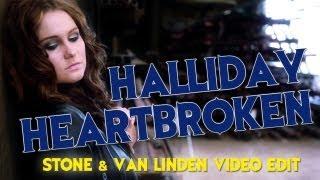Halliday - Heartbroken (Stone & Van Linden Video Edit)