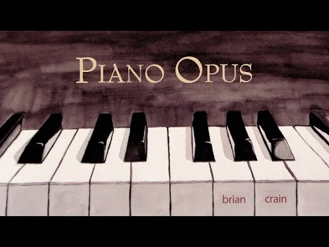 Brian Crain - Piano Opus (Full Album)