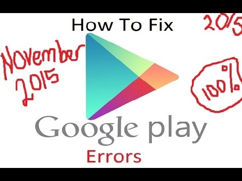 *FIXED* Google Play Store Errors | November 2015