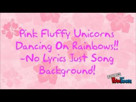 Pink Fluffy Unicorns Dancing On Rainbows-No Lyrics - YouTube