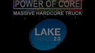 Lake parade 2017 - Power of Core  - Line up - Massive hardcore truck