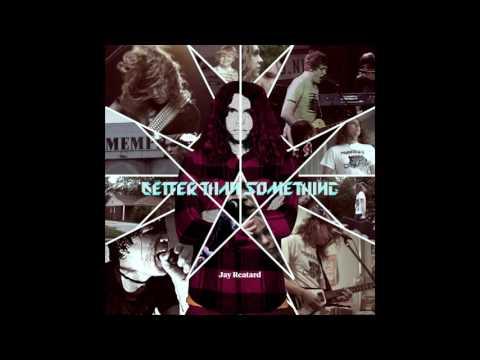 Jay Reatard - Better Than Something Soundtrack (Full Album)
