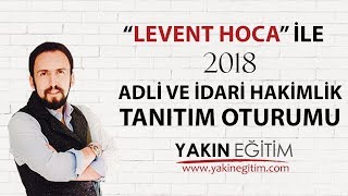 Levent Hoca ile 2018 ADLİ ve İDARİ HAKİMLİK Tanıtım Oturumu