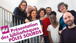 Présentation des 5 bibliothèques Pôles Sourds de Paris