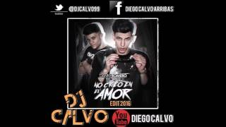 Danny Romero   No Creo en el Amor  ft  Sanco DJ CALVO EDIT  2016 REMIX