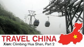 Xian Travel – Climbing the Most Dangerous Mountain in China : Hua Shan Part 2
