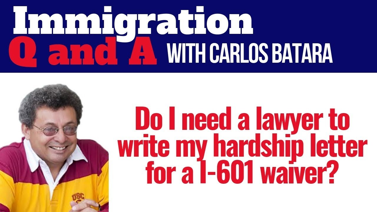601 Waiver - Hardship Letter For Immigration: Do I Need A Lawyer?