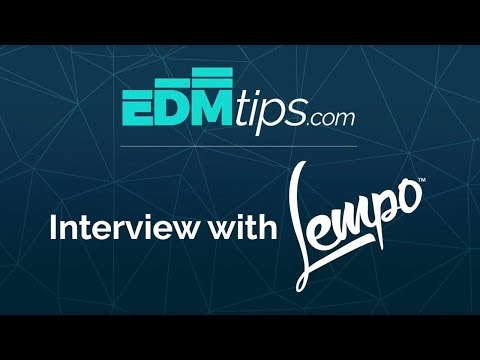 Lempo - EDM Tips Interview [March 2018]