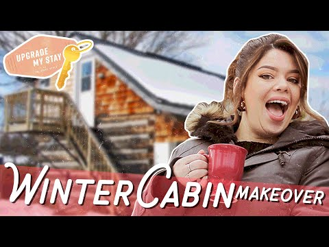 Making Over A Wood Cabin Into A Cozy Winter Getaway! | Upgrade My Stay