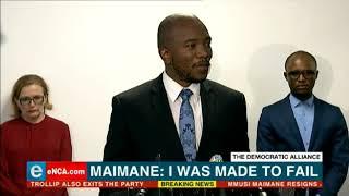 Maimane: I was made to fail