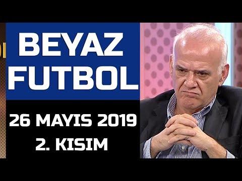 (..) Beyaz Futbol 26 Mayıs 2019 Kısım 2/2 - Beyaz TV