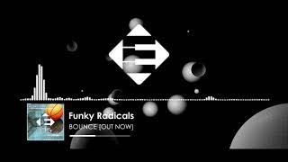 Funky Radicals - Bounce (Original Mix)