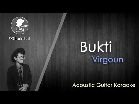 Bukti - Virgoun (GitarinSud Acoustic Guitar Instrumental Karaoke) with Lyrics
