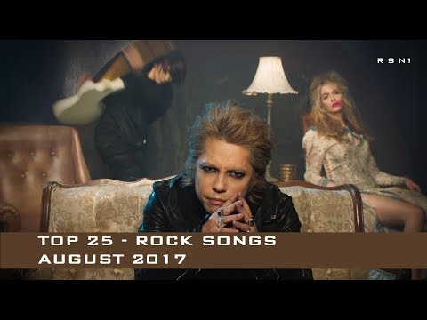 TOP 25 - ROCK SONGS - AUGUST 2017 ☑️