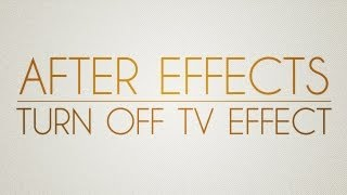 Adobe after effects tutorial: Turn off TV effect
