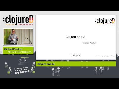 "clojureD 2018: ""Clojure and AI"" by Michael Pershyn"