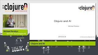 "clojureD 2018: ""Clojure and AI"" by Michael Pershyn"