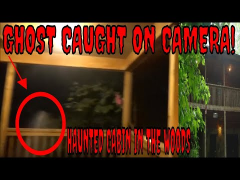 GHOST CAUGHT ON CAMERA//THINGS MOVE// THIS IS ONE HAUNTED CABIN IN THE WOODS!!