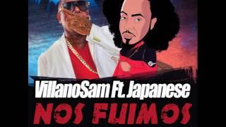 VillanoSam Ft. Japanese - Nos Fuimos (Censurada)