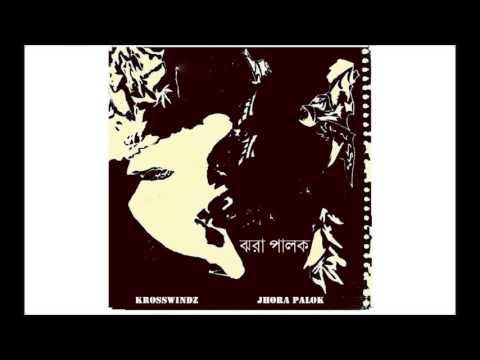 JHORA PALOK | Bengali Band Songs | Jukebox | Krosswindz