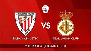 🔴 LIVE | Bilbao Athletic vs Real Unión Club | 2.B 2020-21 I J 11. jardunaldia