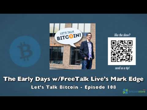 The Early Days w/ FreeTalk Live's Mark Edge