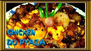 Chicken Recipe - Chicken Do Pyaza - How to make in bengali by Piyali