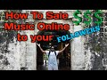 How to Sale Music Online to your Followers